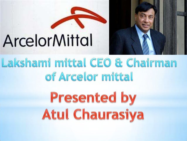 introduction to lakshmi mittal With mittal making a case for arcelormittal's  lakshmi niwas mittal's global trek began with the  we are seeing the introduction of more and.
