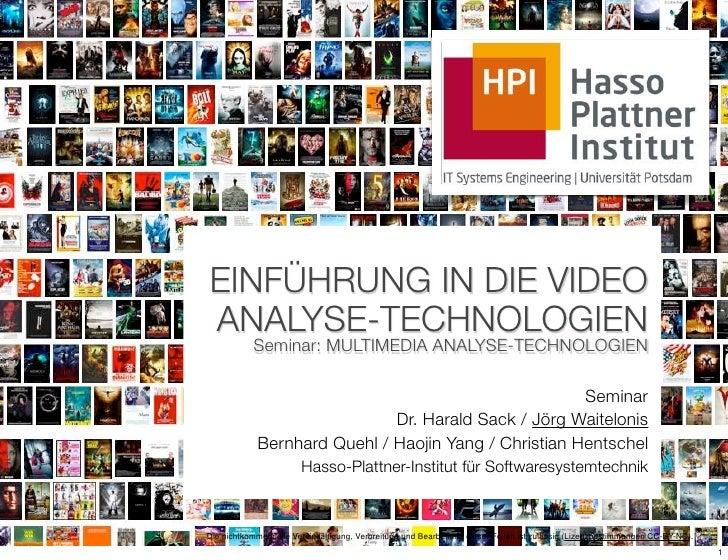 EINFÜHRUNG IN DIE VIDEOANALYSE-TECHNOLOGIEN           Seminar: MULTIMEDIA ANALYSE-TECHNOLOGIEN                            ...