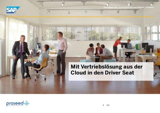 Kundenbericht | Kommunikation und Medien | proseed Mit Vertriebslösung aus der Cloud in den Driver Seat