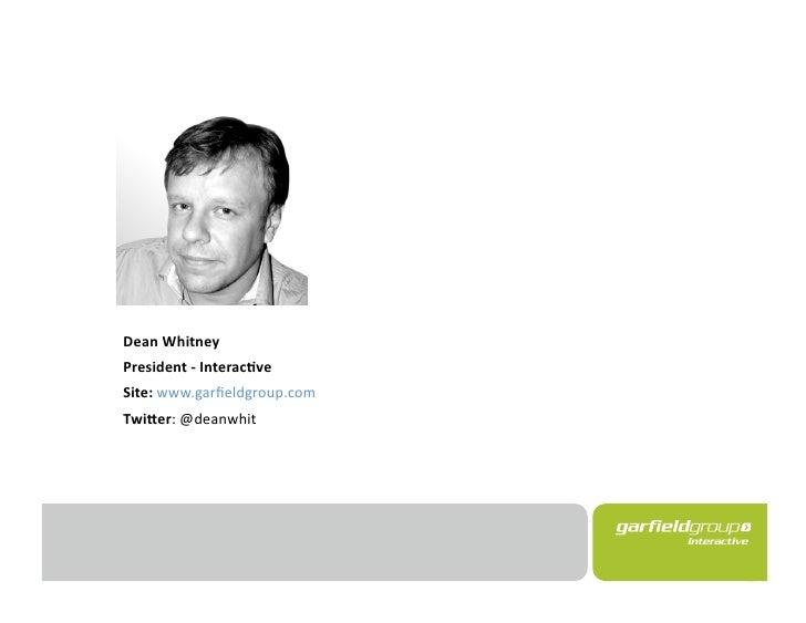 DeanWhitney President‐Interac2ve Site:www.garfieldgroup.com Twi8er:@deanwhit