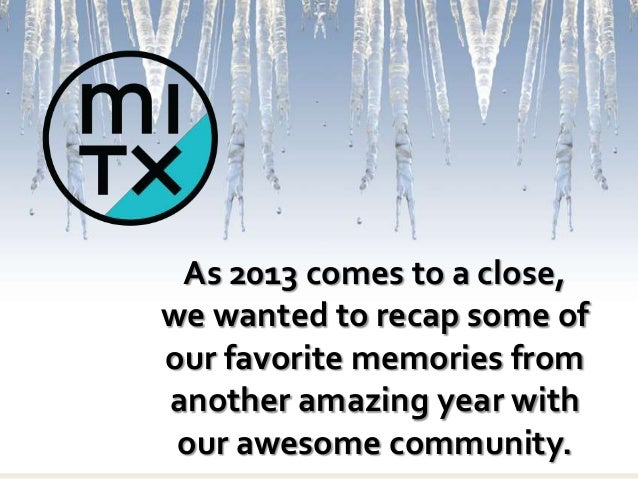 As 2013 comes to a close, we wanted to recap some of our favorite memories from another amazing year with our awesome comm...