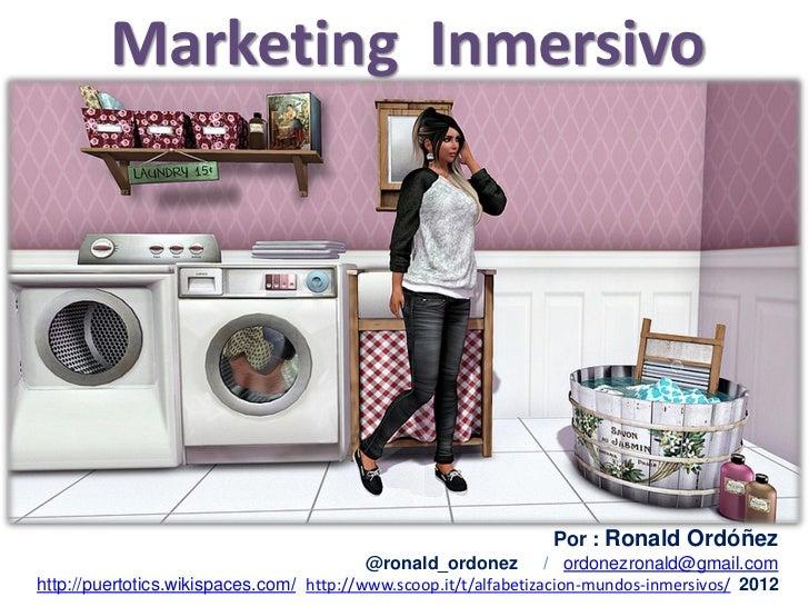 Marketing Inmersivo                                                                 Por : Ronald Ordóñez                  ...