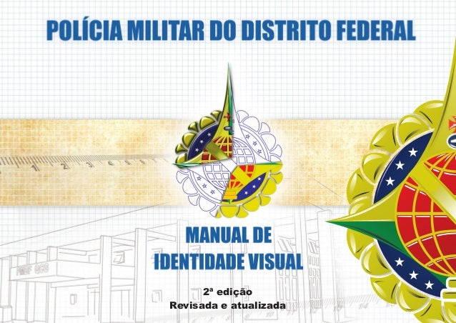 Manual de Identidade Visual da PMDF - 2ª edicao revisada