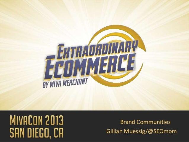 Miva Merchant Conference 2013 e-Commerce Community Marketing