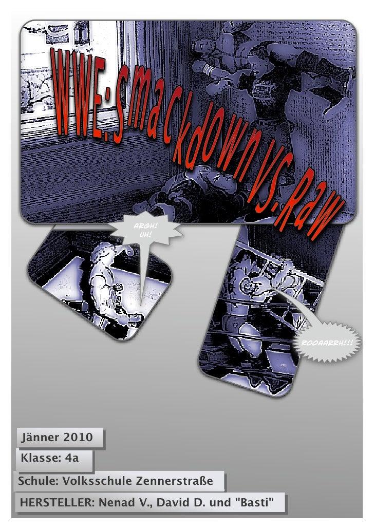 Argh!                    Uh!                                                  ROOAArrh!!!     Jänner 2010 Klasse: 4a  Schu...