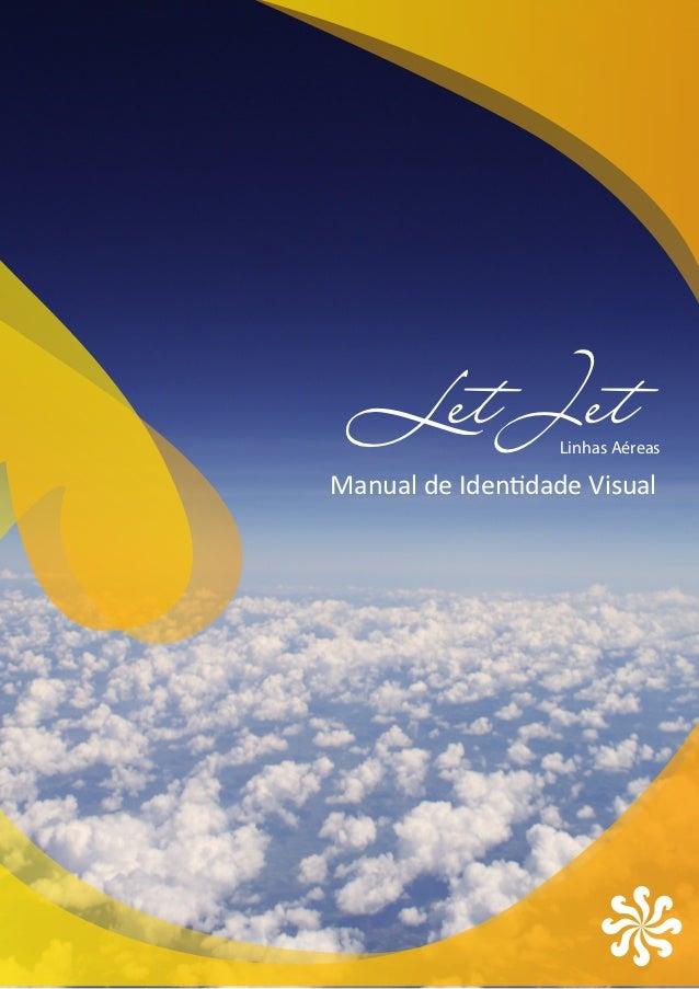 Let Jet          Linhas AéreasManual de Identidade Visual