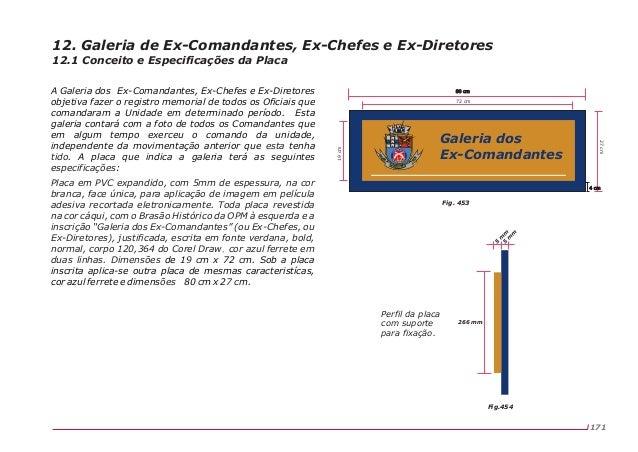 A Galeria dos Ex-Comandantes, Ex-Chefes e Ex-Diretores objetiva fazer o registro memorial de todos os Oficiais que comanda...