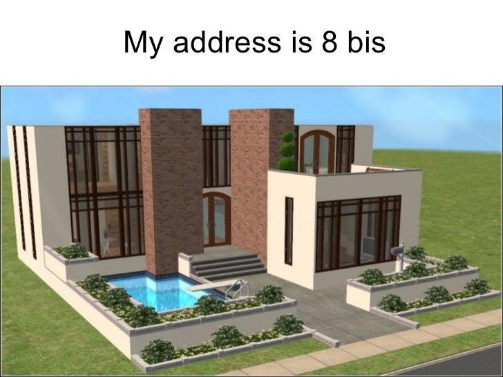My address is 8 bis