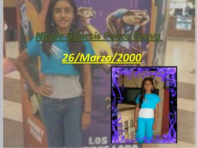 Nicole Génesis Ponce Cueva     26/Marzo/2000