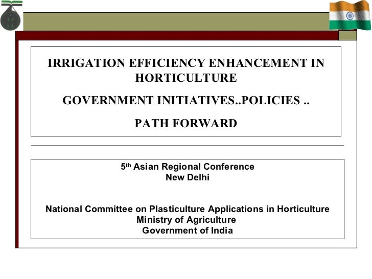 5 th  Asian Regional Conference New Delhi National Committee on Plasticulture Applications in Horticulture Ministry of Agr...