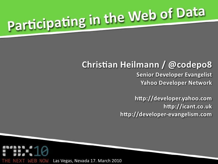 the Web  of Data Par$c ipa$ng in                      Chris$an Heilmann / @codepo8                                       ...