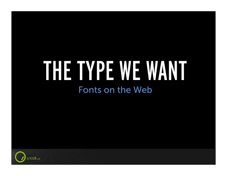 THE TYPE WE WANT    Fonts on the Web