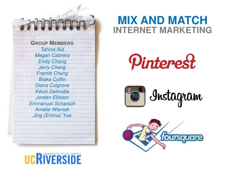 MIX AND MATCH                    INTERNET MARKETINGGROUP MEMBERS     Tahina Aid  Megan Cabrera    Emily Chang    Jerry Che...