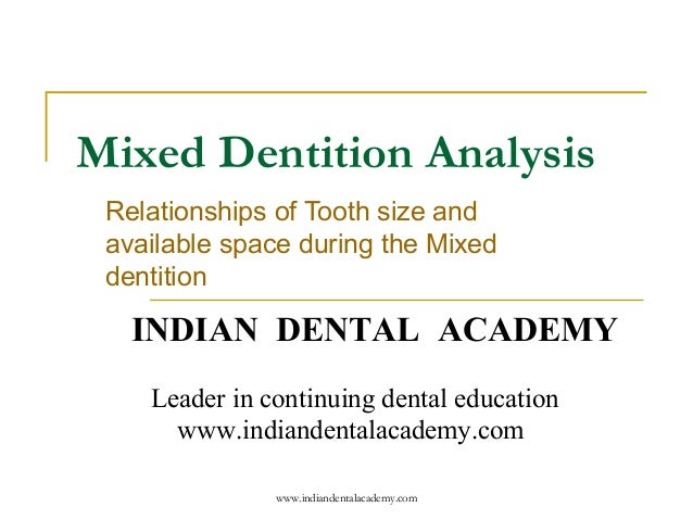 Mixed dentition analysis2 /certified fixed orthodontic courses by Indian dental academy