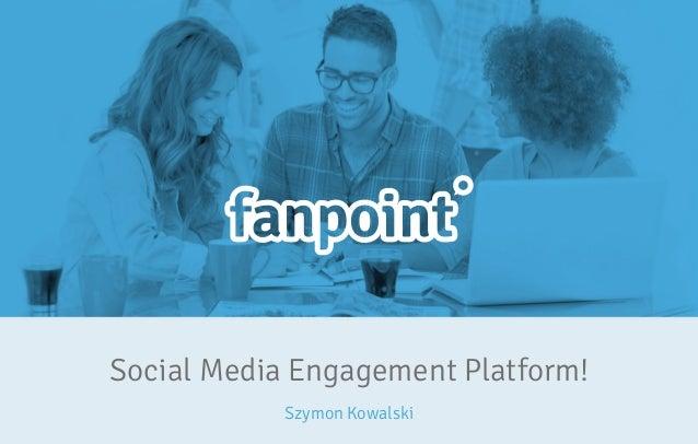 Szymon Kowalski Social Media Engagement Platform!