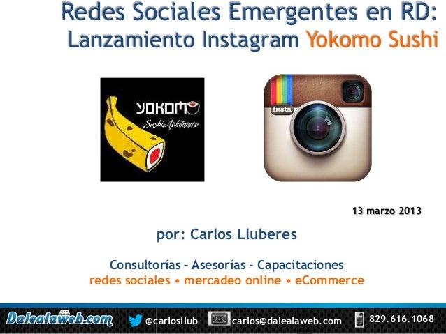 Redes Sociales Emergentes en RD:Lanzamiento Instagram Yokomo Sushi                                                 13 marz...