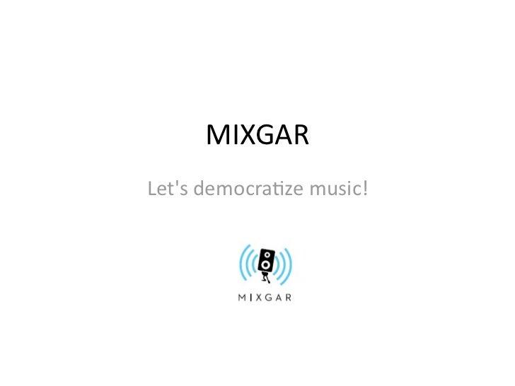 Mixgar at NewTech Meetup