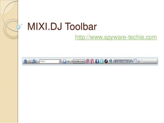 MIXI.DJ Toolbar          http://www.spyware-techie.com