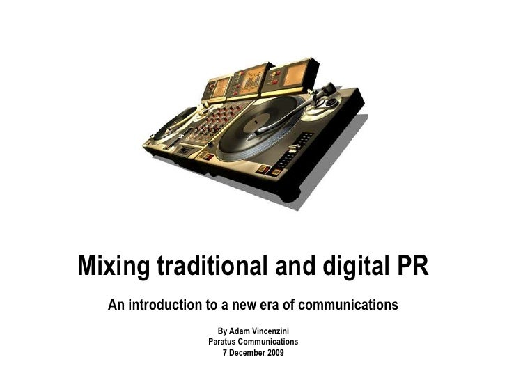 Mixing traditional and digital PRAn introduction to a new era of communicationsBy Adam VincenziniParatus Communications7 D...