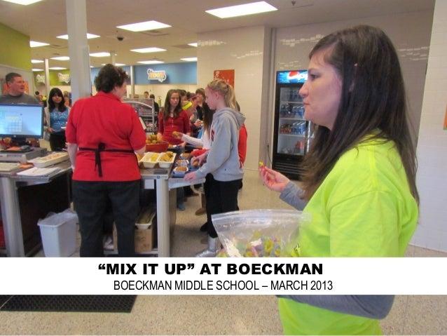 """MIX IT UP"" AT BOECKMAN BOECKMAN MIDDLE SCHOOL – MARCH 2013"