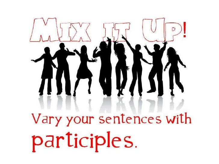 Mix it up with Participles