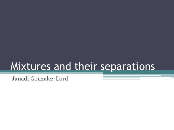 Mixtures And Their Separations