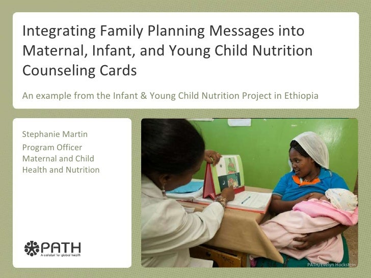 Integrating Family Planning Messages intoMaternal, Infant, and Young Child NutritionCounseling CardsAn example from the In...
