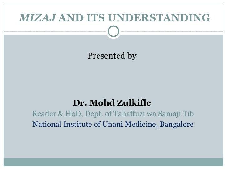MIZAJ  AND ITS UNDERSTANDING <ul><li>Presented by  </li></ul><ul><li>Dr. Mohd Zulkifle  </li></ul><ul><li>Reader & HoD, De...