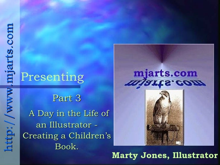 Presenting Marty Jones, Illustrator http://www.mjarts.com Part 3   A Day in the Life of an Illustrator - Creating a Childr...