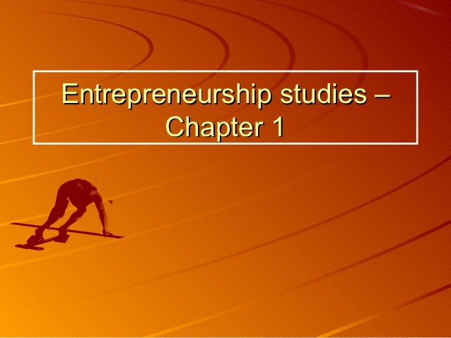 Entrepreneurship studies –Entrepreneurship studies – Chapter 1Chapter 1