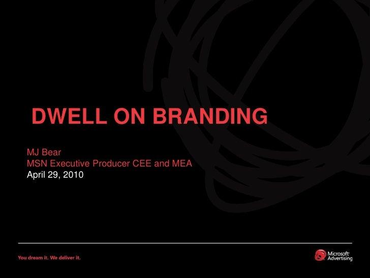 Mj Bear Dwell on branding april 29