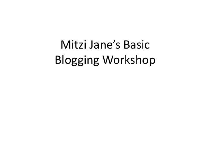 Mitzi Jane's BasicBlogging Workshop