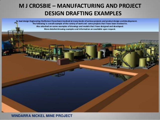 M J CROSBIE – MANUFACTURING AND PROJECT             DESIGN DRAFTING EXAMPLES  As lead design Engineering Draftsman I have ...
