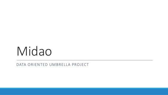 Midao DATA ORIENTED UMBRELLA PROJECT