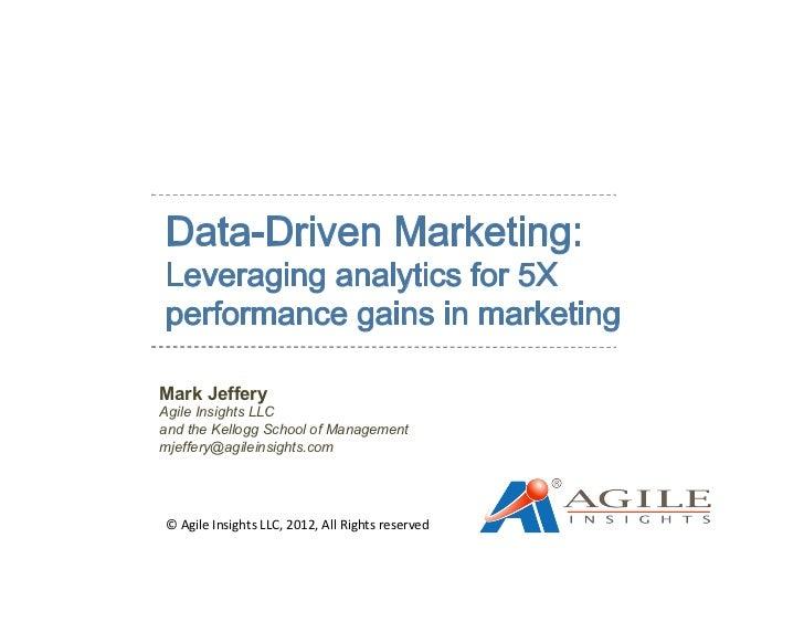 Mark Jeffery             Agile Insights LLC             and the Kellogg School of Management             mjeffery@agileins...