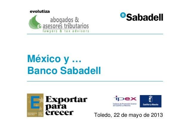 Toledo, 22 de mayo de 2013México y …Banco Sabadellevolutiza