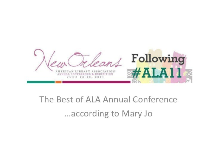 The Best of ALA Annual Conference<br />…according to Mary Jo<br />