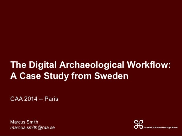 The Digital Archaeological Workflow: A Case Study from Sweden