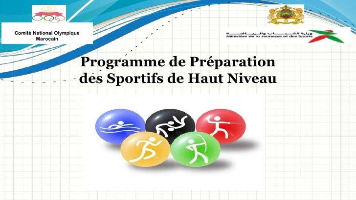 Comité National Olympique        Marocain                        Programme de Préparation                        des Sport...