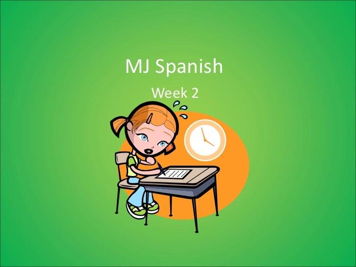 MJ Spanish Week 2
