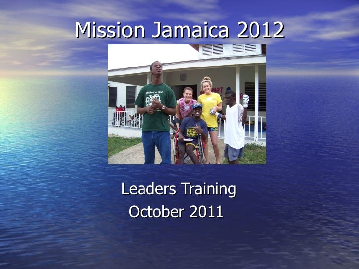 Mission Jamaica 2012 Leaders Training October 2011