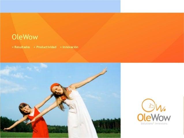 OleWow + Resultados + Productividad + Innovación