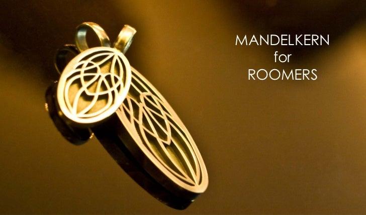 MANDELKERN   for ROOMERS