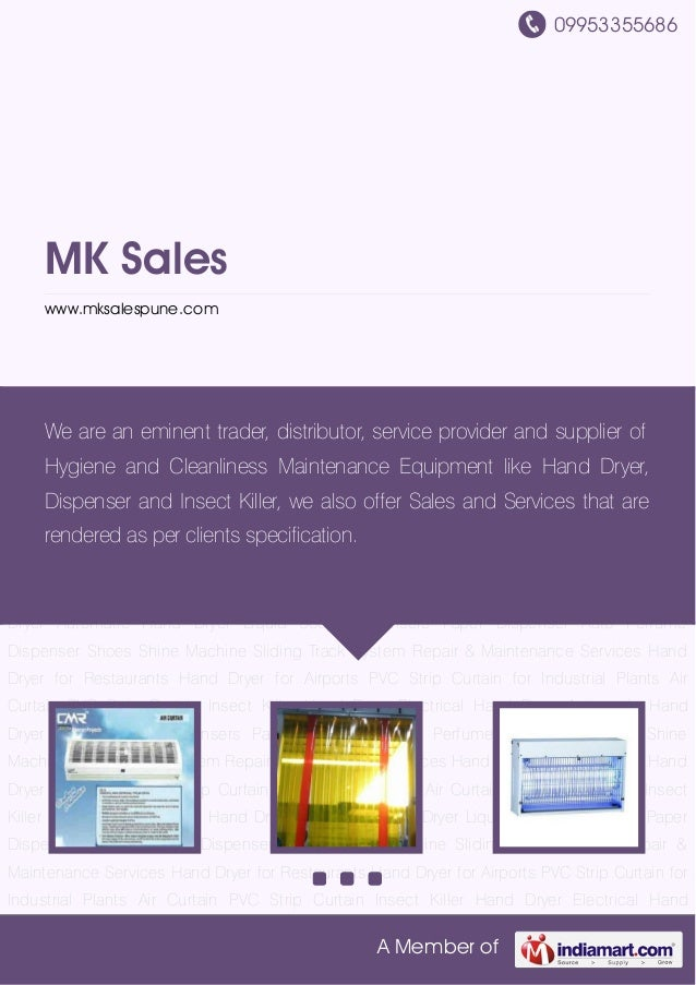 09953355686 A Member of MK Sales www.mksalespune.com Air Curtain PVC Strip Curtain Insect Killer Hand Dryer Electrical Han...
