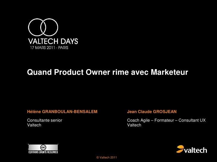 Quand Product Owner rime avec MarketeurHélène GRANBOULAN-BENSALEM                Jean Claude GROSJEANConsultante senior   ...