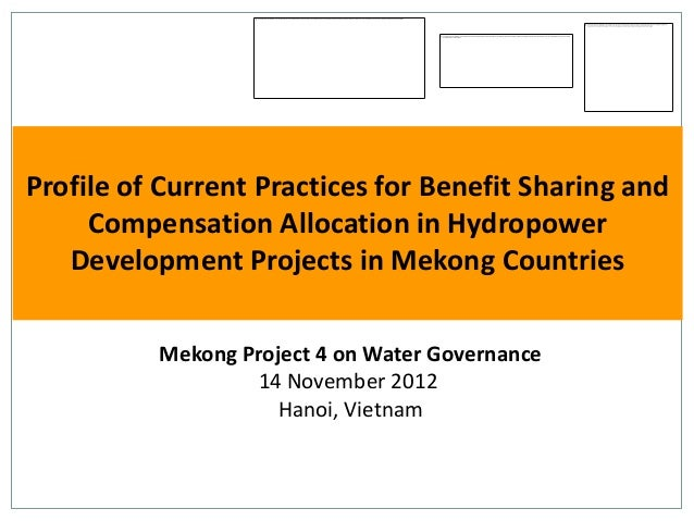 Profile of Current Practices for Benefit Sharing and Compensation Allocation in Hydropower Development Projects in Mekong Countries