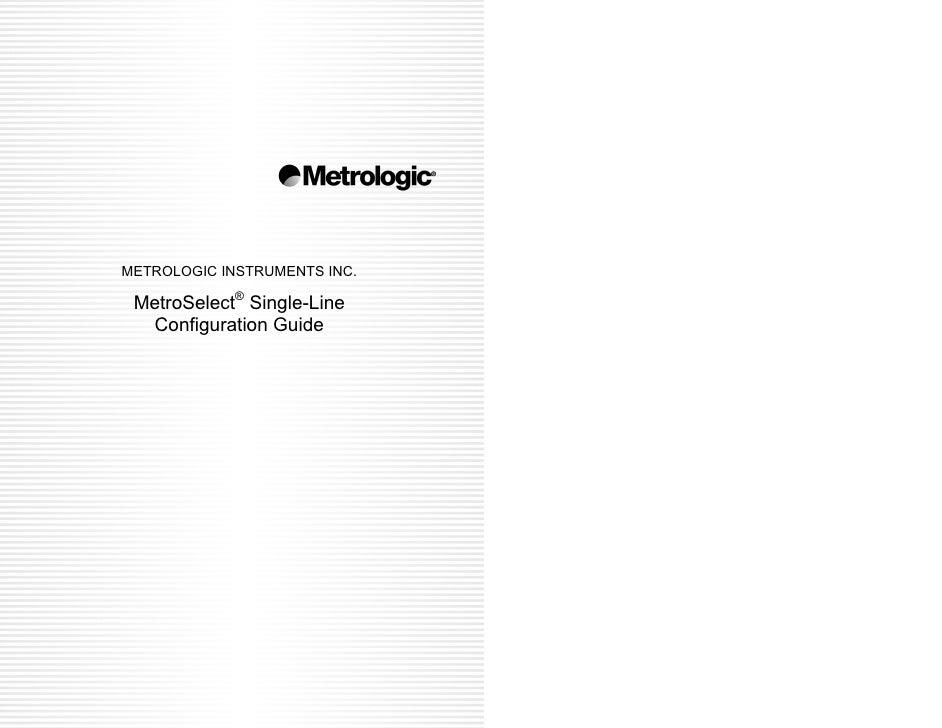 METROLOGIC INSTRUMENTS INC.   MetroSelect® Single-Line   Configuration Guide