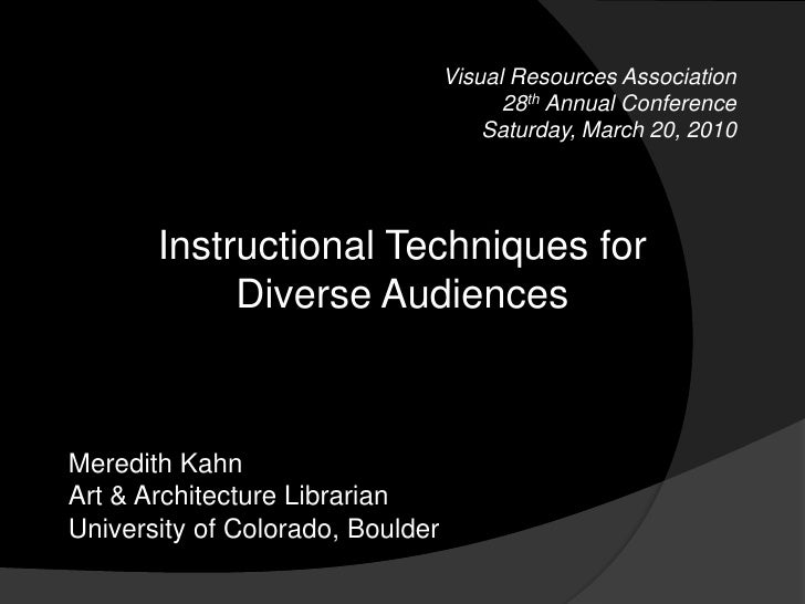 Visual Resources Association<br />28th Annual Conference<br />Saturday, March 20, 2010<br />Instructional Techniques for D...
