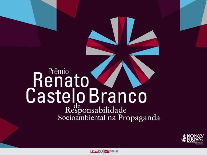 Prêmio Renato Castelo Branco de Responsabilidade Socioambiental na Propaganda Evento realizado pela ESPM e ESPM Social com...