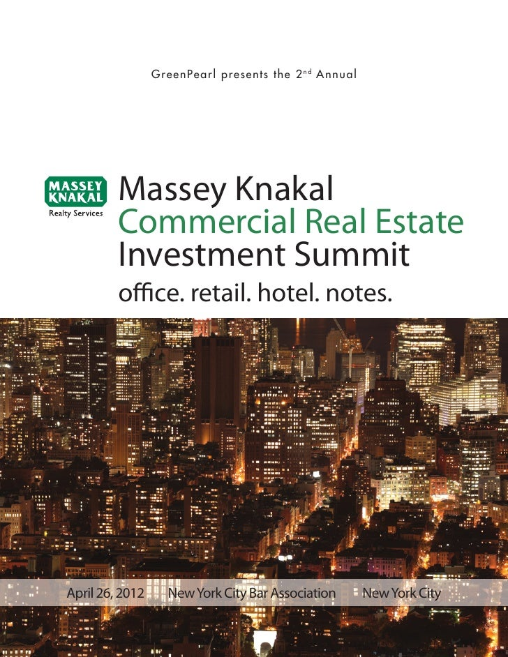 GreenPearl presents the 2 n d Annual         Massey Knakal         Commercial Real Estate         Investment Summit       ...